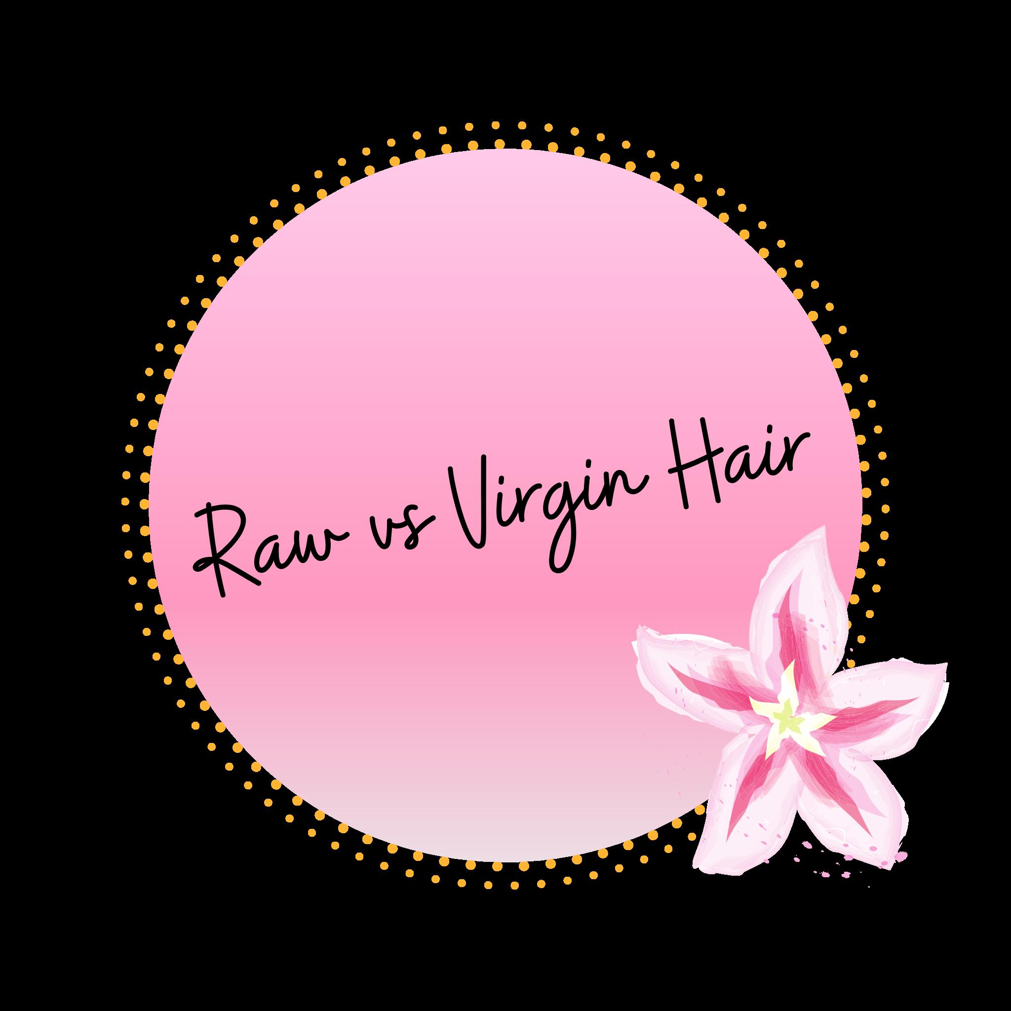 Raw Versus Virgin Hair